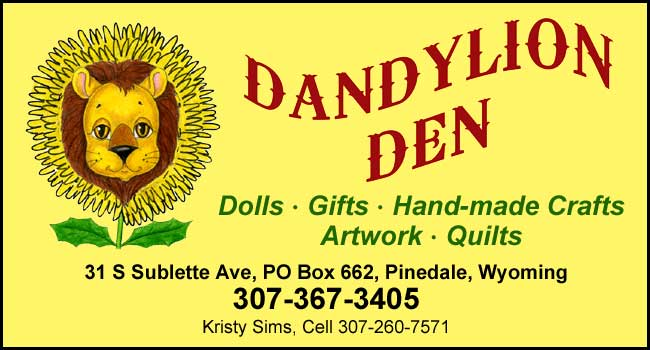 Dandylion Den, Pinedale, Wyoming, Dolls, gifts, hand-made crafts, artwork, quilts. 31 S Sublette Avenue in Pinedale, Wyoming.
