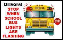 Drivers! Stop when school bus lights are flashing