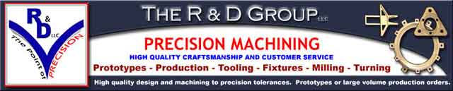 The R & D Group, Precision Machine Shop