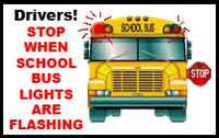 Drivers: Stop for school buses with flashing lights.